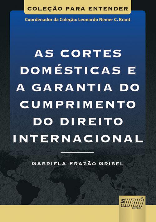 Cortes Domésticas e a Garantia do Cumprimento do Direito Internacional, As