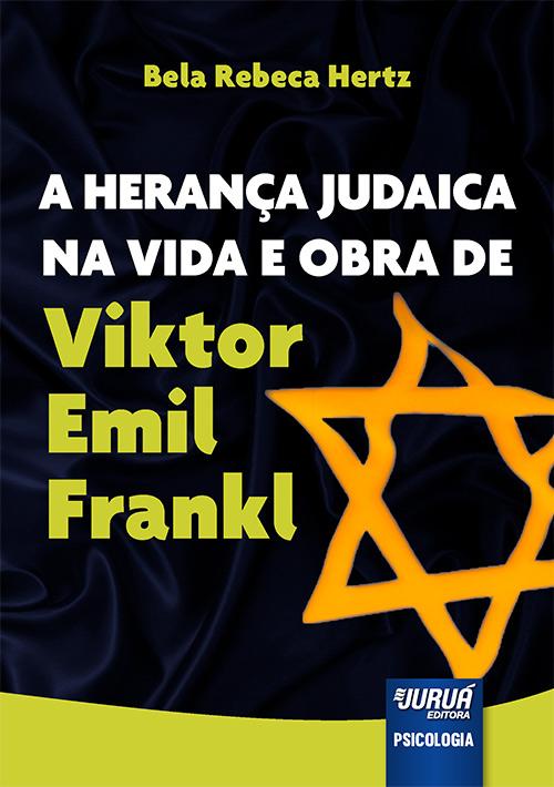 Herança Judaica na Vida e Obra de Viktor Emil Frankl, A
