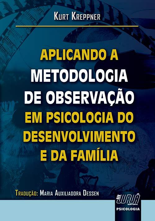 Aplicando a Metodologia de Observação em Psicologia do Desenvolvimento e da Família