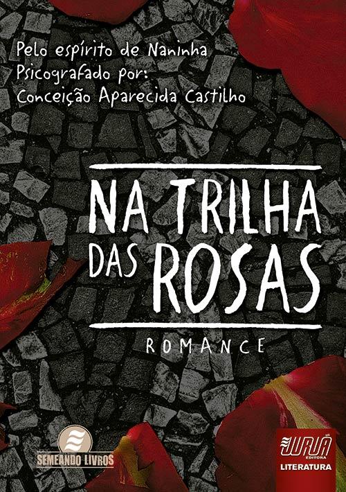 Na Trilha das Rosas