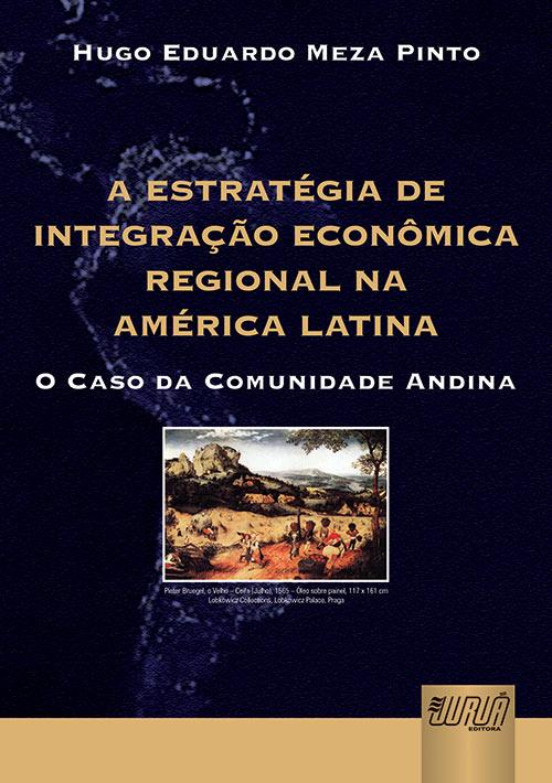 Estratégia de Integração Econômica Regional na América Latina, A