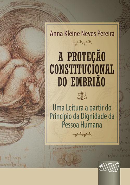 Proteção Constitucional do Embrião, A