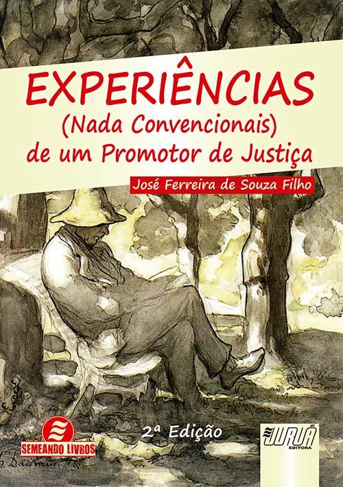 Experiências (Nada Convencionais) de um Promotor de Justiça