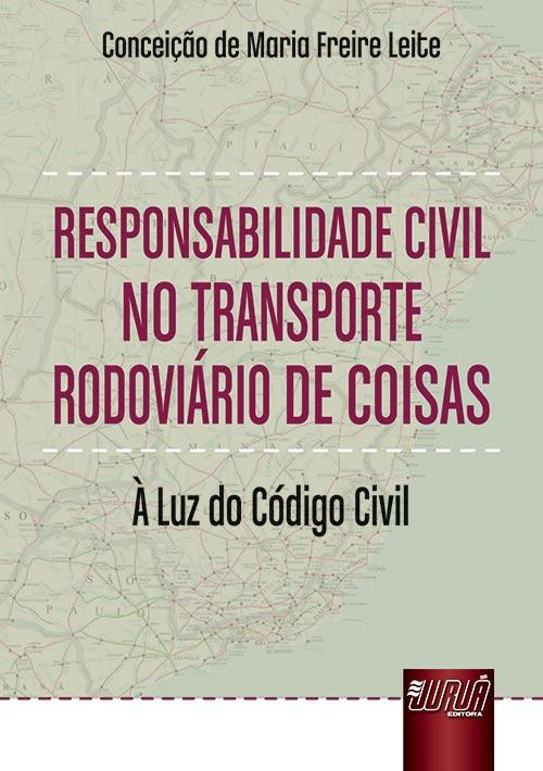 Responsabilidade Civil no Transporte Rodoviário de Coisas