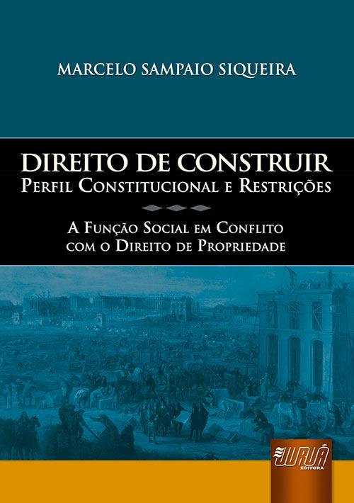 Direito de Construir - Perfil Constitucional e Restrições