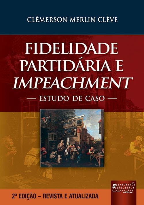 Fidelidade Partidária e Impeachment - Estudo de Caso