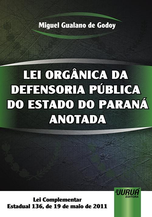 Lei Orgânica da Defensoria Pública do Estado do Paraná Anotada
