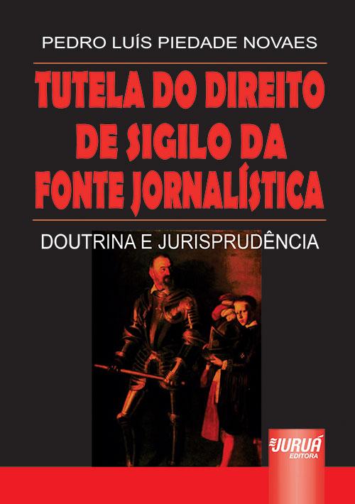Tutela do Direito de Sigilo da Fonte Jornalística