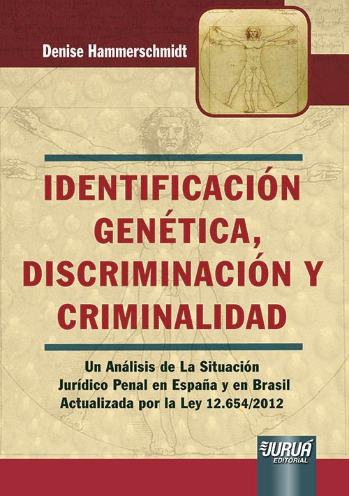Identificación Genética, Discriminación y Criminalidad