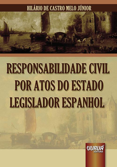 Responsabilidade Civil por Atos do Estado Legislador Espanhol