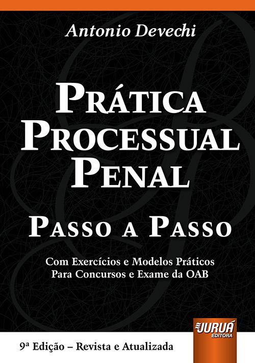Prática Processual Penal - Passo a Passo
