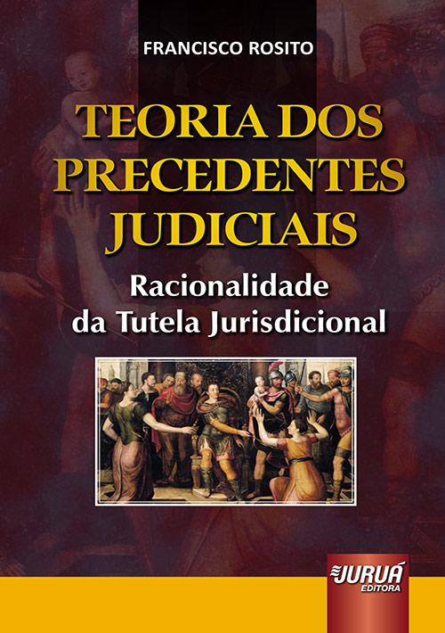 Teoria dos Precedentes Judiciais
