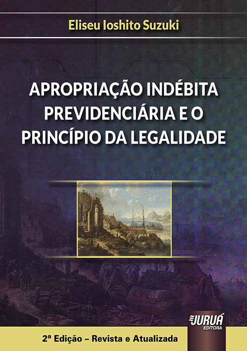 Apropriação Indébita Previdenciária e o Princípio da Legalidade