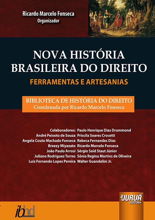 Nova História Brasileira do Direito – Ferramentas e Artesanias