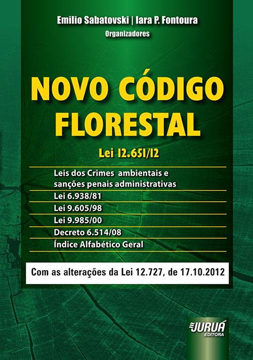 Novo Código Florestal – Lei 12.651/12 Leis dos Crimes Ambientais e Sanções Penais Administrativas