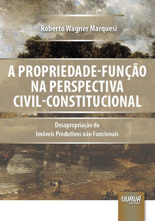 Propriedade-Função na Perspectiva Civil-Constitucional, A