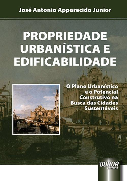 Propriedade Urbanística e Edificabilidade