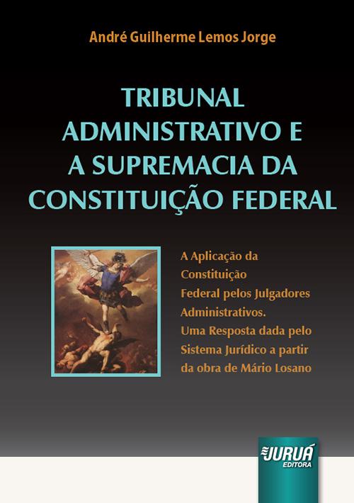 Tribunal Administrativo e a Supremacia da Constituição Federal