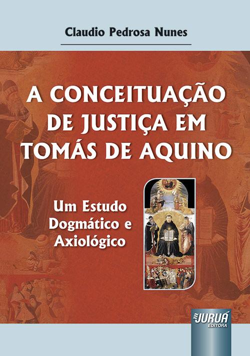 Conceituação de Justiça em Tomás de Aquino, A