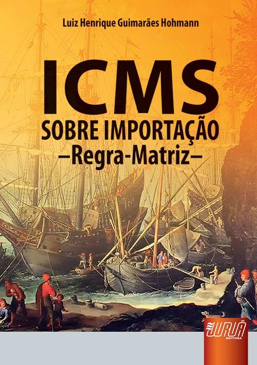 ICMS Sobre Importação