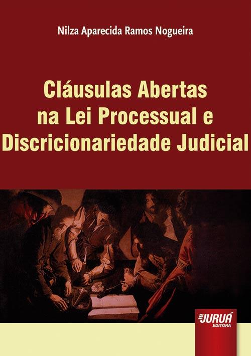 Cláusulas Abertas na Lei Processual e Discricionariedade Judicial