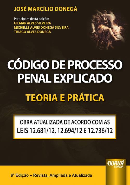 Código de Processo Penal Explicado - Teoria e Prática