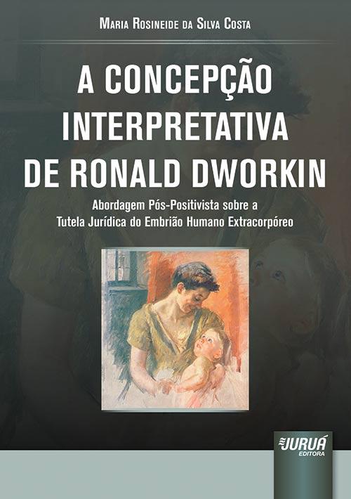 Concepção Interpretativa de Ronald Dworkin, A