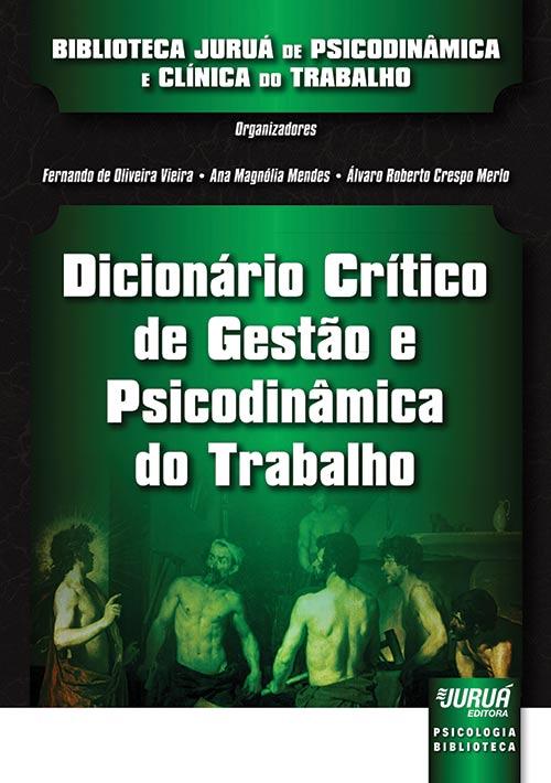 Dicionário Crítico de Gestão e Psicodinâmica do Trabalho