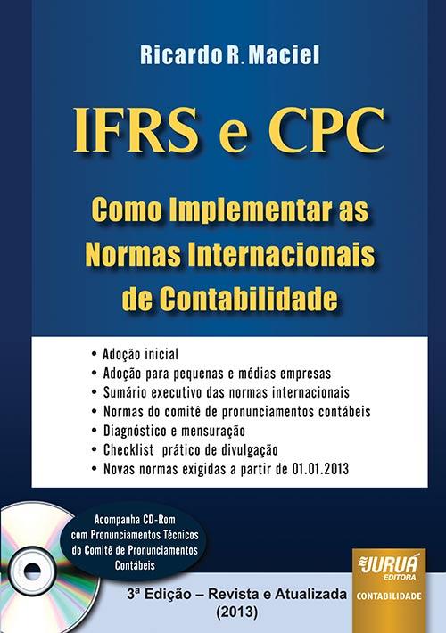 IFRS e CPC - Como Implementar as Normas Internacionais de Contabilidade