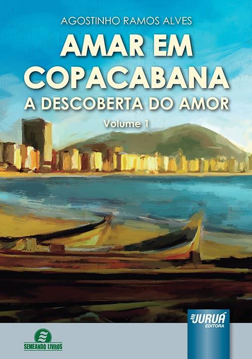 Amar em Copacabana - A Descoberta do Amor - Volume 1