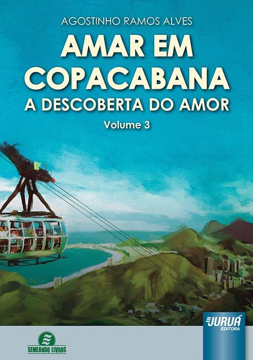 Amar em Copacabana - A Descoberta do Amor - Volume 3