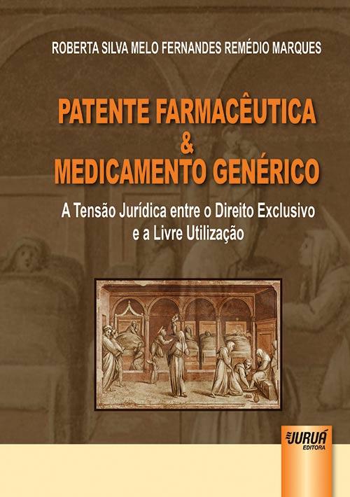 Patente Farmacêutica e Medicamento Genérico