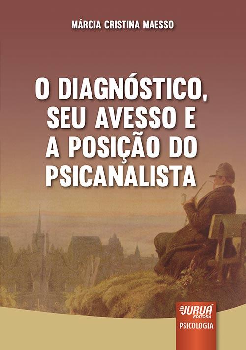 Diagnóstico, Seu Avesso e a Posição do Psicanalista, O