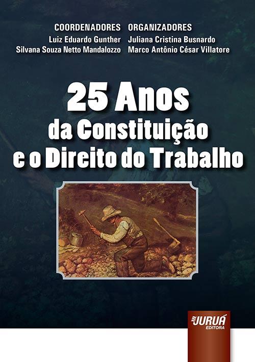 25 Anos da Constituição e o Direito do Trabalho