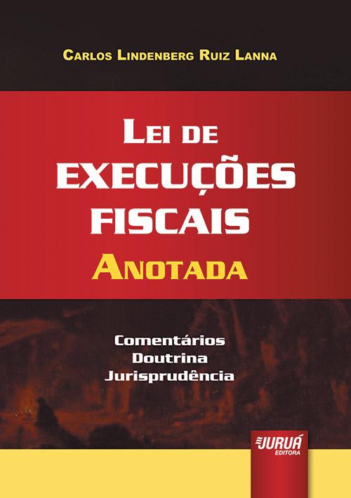Lei de Execuções Fiscais Anotada