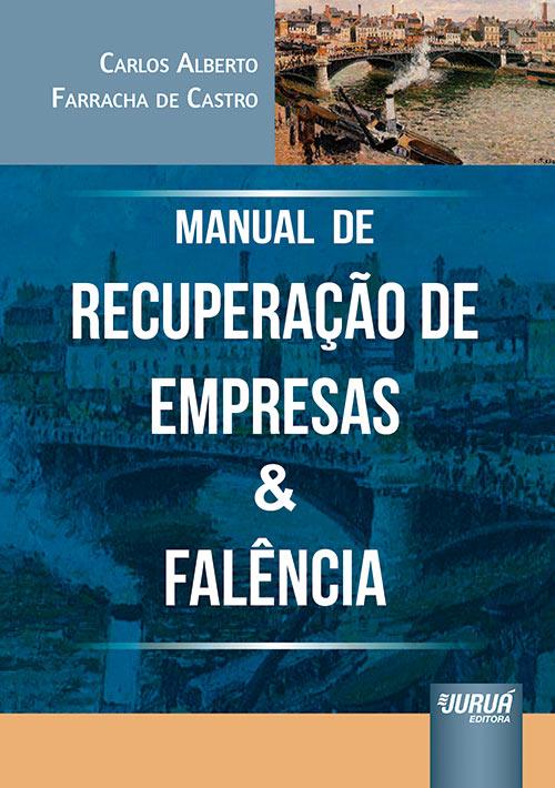 Manual de Recuperação de Empresas & Falência