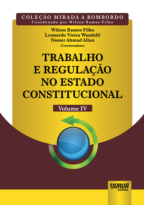 Trabalho e Regulação no Estado Constitucional - Volume IV