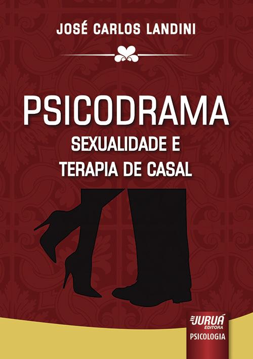 Psicodrama - Sexualidade e Terapia de Casal