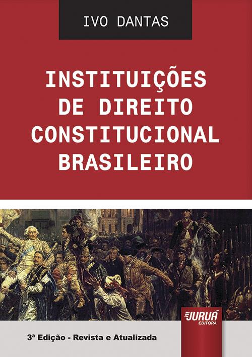 Instituições de Direito Constitucional Brasileiro