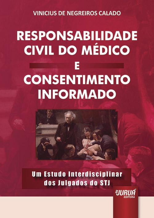 Responsabilidade Civil do Médico e Consentimento Informado