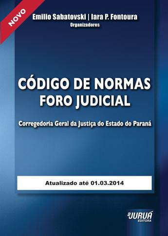 Código de Normas Foro Judicial da Corregedoria Geral da Justiça do Estado do Paraná