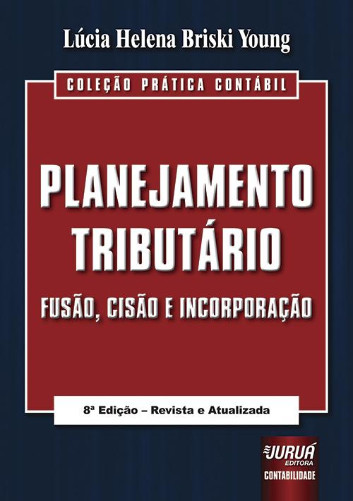 Planejamento Tributário - Fusão, Cisão e Incorporação
