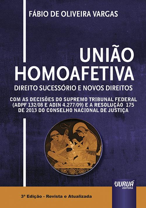 União Homoafetiva - Direito Sucessório e Novos Direitos