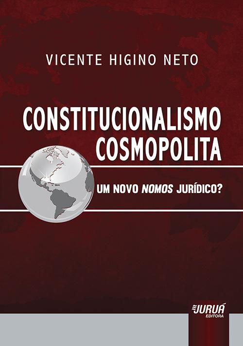 Constitucionalismo Cosmopolita - Um Novo Nomos Jurídico?