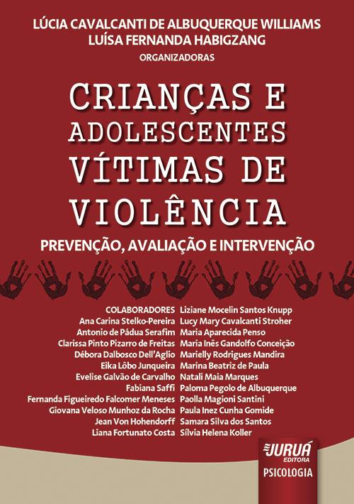 Crianças e Adolescentes Vítimas de Violência - Prevenção, Avaliação e Intervenção