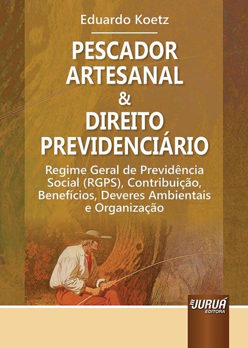 Pescador Artesanal & Direito Previdenciário