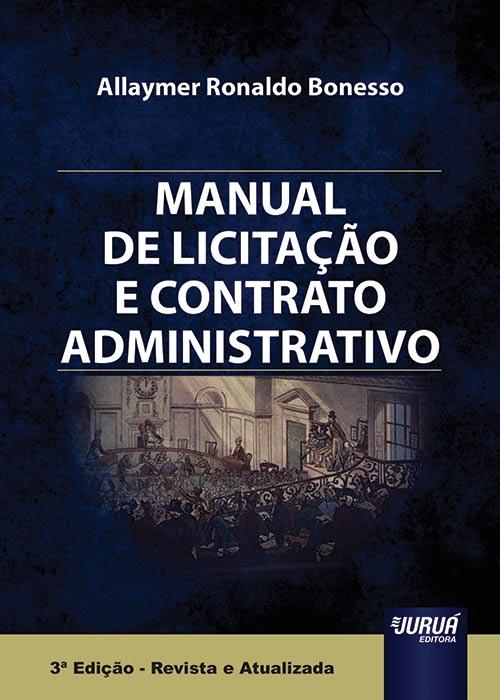 Manual de Licitação e Contrato Administrativo