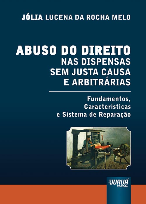 Abuso do Direito nas Dispensas sem Justa Causa e Arbitrárias
