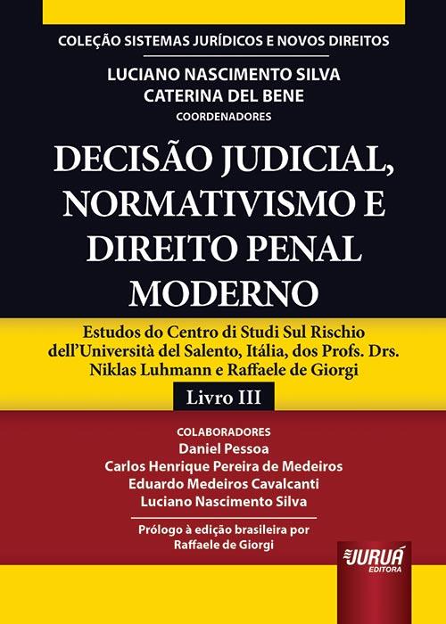 Decisão Judicial, Normativismo e Direito Penal Moderno