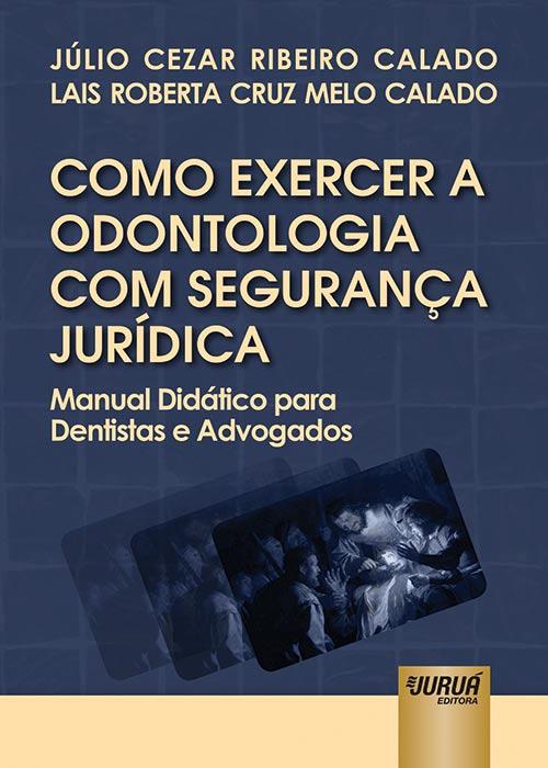 Como Exercer a Odontologia com Segurança Jurídica